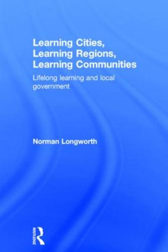 Learning Cities, Learning Regions, Learning Communities: Lifelong Learning and Local Government (Hardback)