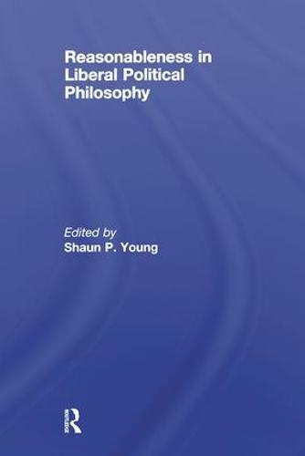 Reasonableness in Liberal Political Philosophy (Hardback)