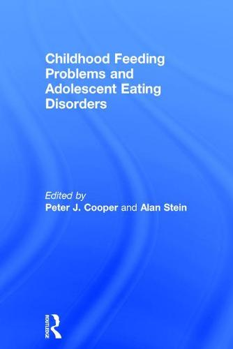Childhood Feeding Problems and Adolescent Eating Disorders (Hardback)