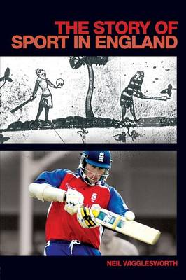 The Story of Sport in England - Student Sport Studies (Paperback)