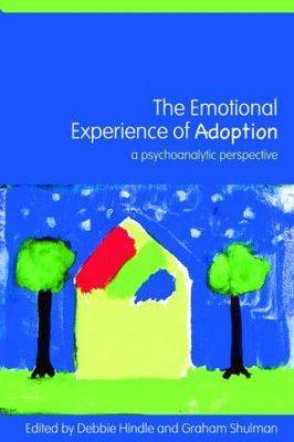 The Emotional Experience of Adoption: A Psychoanalytic Perspective (Paperback)