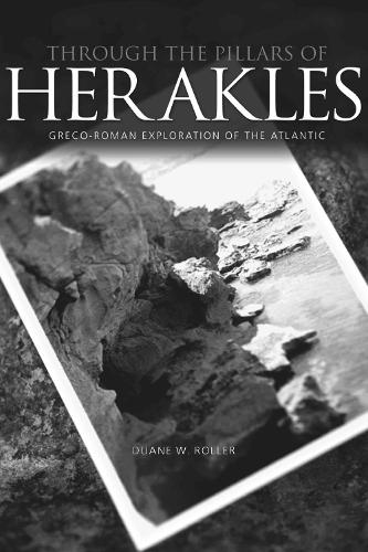 Through the Pillars of Herakles: Greco-Roman Exploration of the Atlantic (Hardback)