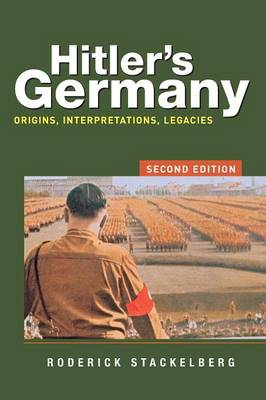 Hitler's Germany: Origins, Interpretations, Legacies (Paperback)