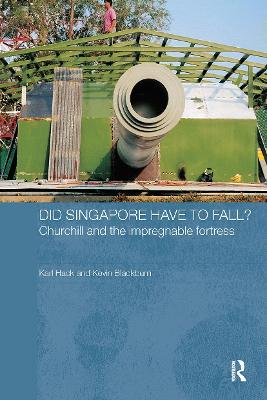 Did Singapore Have to Fall?: Churchill and the Impregnable Fortress (Paperback)