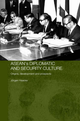 ASEAN's Diplomatic and Security Culture: Origins, Development and Prospects (Paperback)