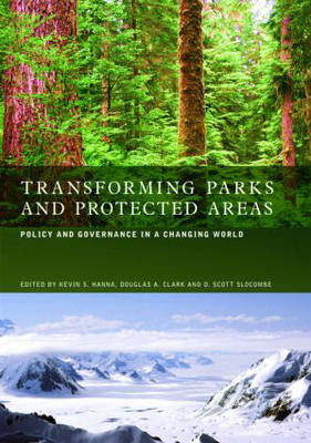 Transforming Parks and Protected Areas: Policy and Governance in a Changing World (Hardback)