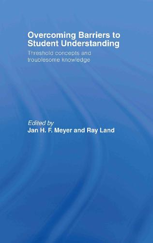 Overcoming Barriers to Student Understanding: Threshold Concepts and Troublesome Knowledge (Hardback)