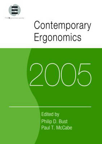 Contemporary Ergonomics 2005: Proceedings of the International Conference on Contemporary Ergonomics (CE2005), 5-7 April 2005, Hatfield, UK - Contemporary Ergonomics (Paperback)