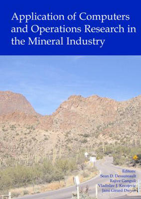 Application of Computers and Operations Research in the Mineral Industry: Proceedings of the 32nd International Symposium on the Application of Computers and Operations Research in the Mineral Industry (APCOM) 2005), Tucson, USA, 30 March - 1 April 2005