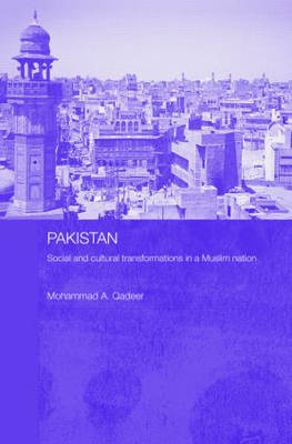 Pakistan - Social and Cultural Transformations in a Muslim Nation - Routledge Contemporary South Asia Series (Hardback)
