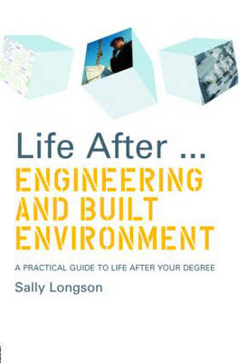Life After...Engineering and Built Environment: A practical guide to life after your degree (Paperback)