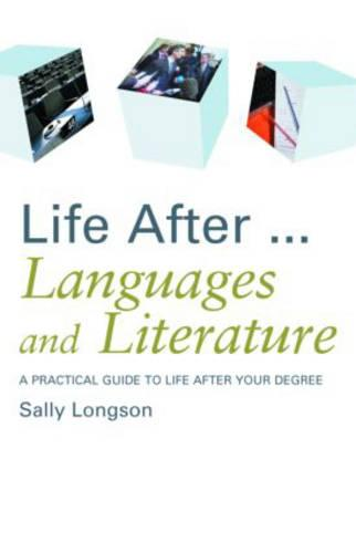 Life After...Languages and Literature: A practical guide to life after your degree (Paperback)