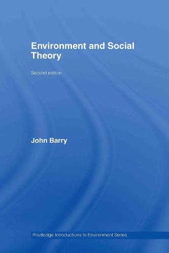 Environment and Social Theory - Routledge Introductions to Environment: Environment and Society Texts (Hardback)