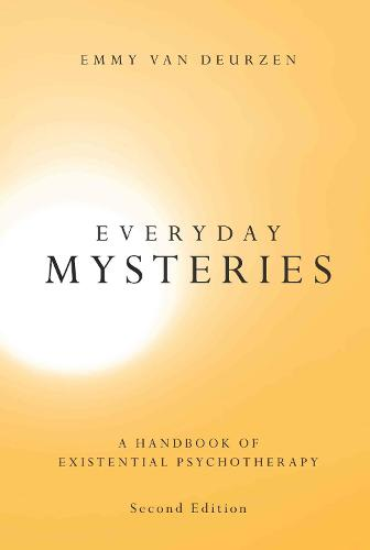 Everyday Mysteries: A Handbook of Existential Psychotherapy (Hardback)