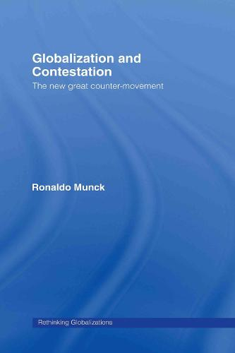 Globalization and Contestation: The New Great Counter-Movement - Rethinking Globalizations (Hardback)