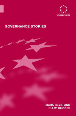 Governance Stories - Routledge Advances in European Politics (Hardback)