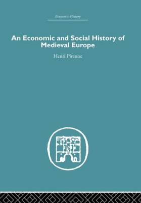 Economic and Social History of Medieval Europe (Hardback)