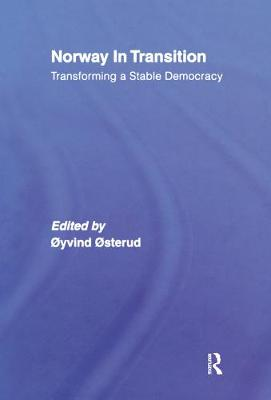 Norway in Transition: Transforming a Stable Democracy (Hardback)