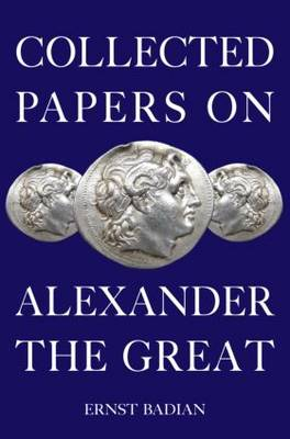 Collected Papers on Alexander the Great (Hardback)