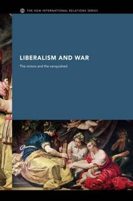 Liberalism and War - New International Relations (Paperback)