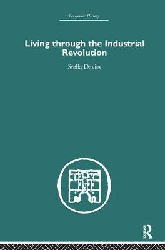 Living Through the Industrial Revolution (Hardback)