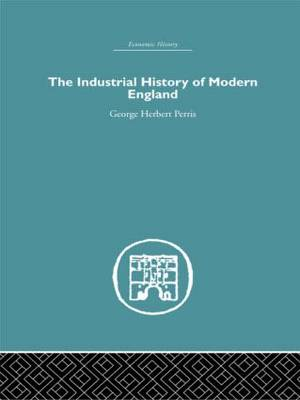 The Industrial History of Modern England (Hardback)