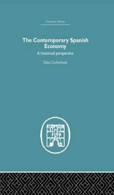 The Contemporary Spanish Economy: A Historical Perspective (Hardback)