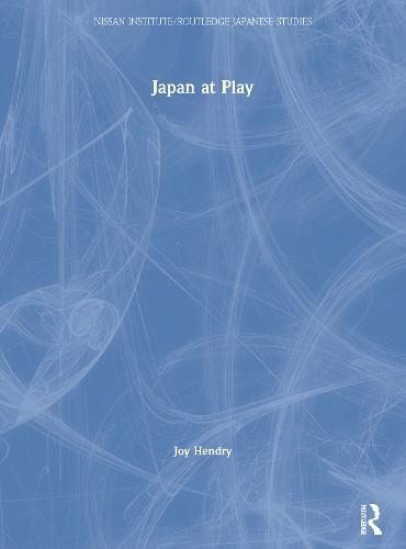 Japan at Play - Nissan Institute/Routledge Japanese Studies (Paperback)