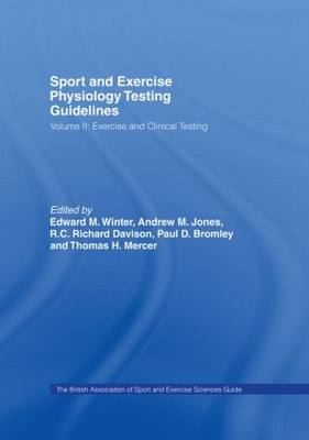 Sport and Exercise Physiology Testing Guidelines: Volume II - Exercise and Clinical Testing: The British Association of Sport and Exercise Sciences Guide (Hardback)