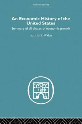 An Economic History of the United States Since 1783 (Hardback)