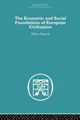 The Economic and Social Foundations of European Civilization (Hardback)