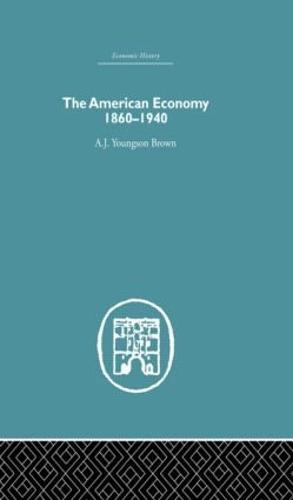 The American Economy 1860-1940 (Hardback)