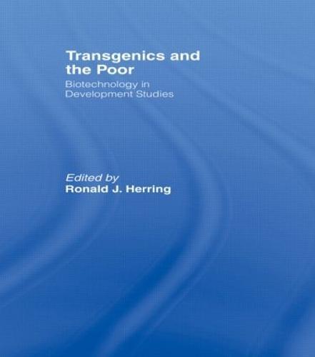 Transgenics and the Poor: Biotechnology in Development Studies (Hardback)