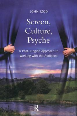 Screen, Culture, Psyche: A Post Jungian Approach to Working with the Audience (Paperback)