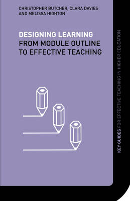Designing Learning: From Module Outline to Effective Teaching - Key Guides for Effective Teaching in Higher Education (Paperback)