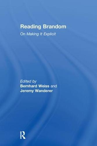 Reading Brandom: On Making It Explicit (Hardback)