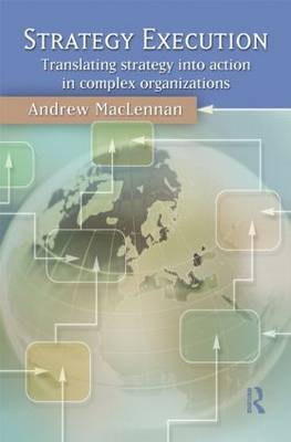 Strategy Execution: Translating Strategy into Action in Complex Organizations (Paperback)