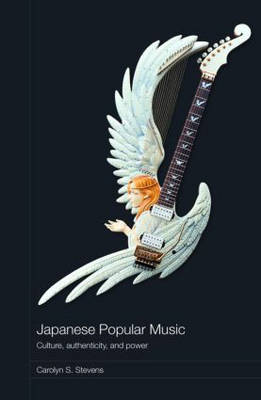 Japanese Popular Music: Culture, Authenticity and Power (Hardback)