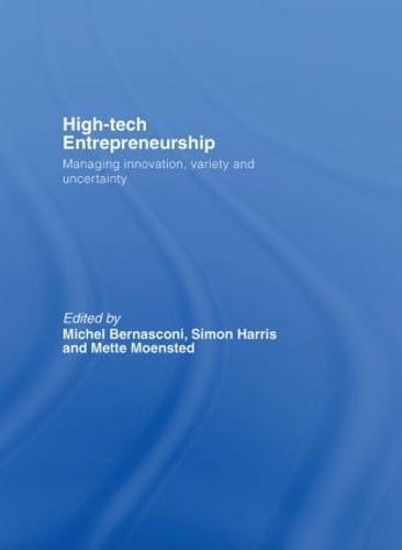 High-Tech Entrepreneurship: Managing Innovation, Variety and Uncertainty (Hardback)