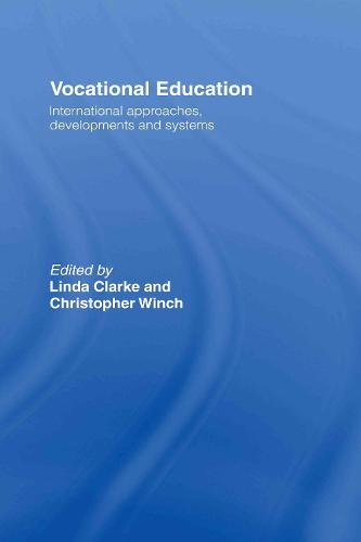 Vocational Education: International Approaches, Developments and Systems (Hardback)