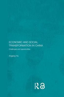Economic and Social Transformation in China: Challenges and Opportunities - Routledge Studies on the Chinese Economy (Hardback)