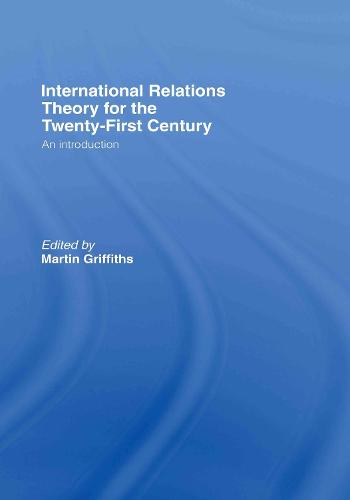International Relations Theory for the Twenty-First Century: An Introduction (Hardback)
