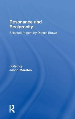 Resonance and Reciprocity: Selected Papers by Dennis Brown (Hardback)