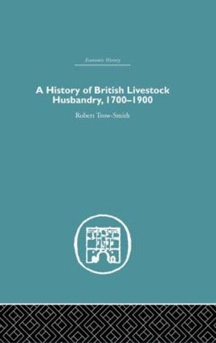 A History of British Livestock Husbandry, 1700-1900 (Hardback)