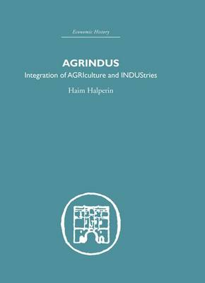 Agrindus: Integration of AGRIculture and INDUStries (Hardback)