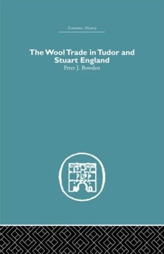 Wool Trade in Tudor and Stuart England (Hardback)
