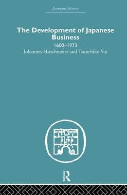 The Development of Japanese Business: 1600-1973 (Hardback)