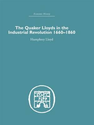 Quaker Lloyds in the Industrial Revolution (Hardback)