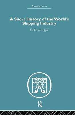 A Short History of the World's Shipping Industry (Hardback)