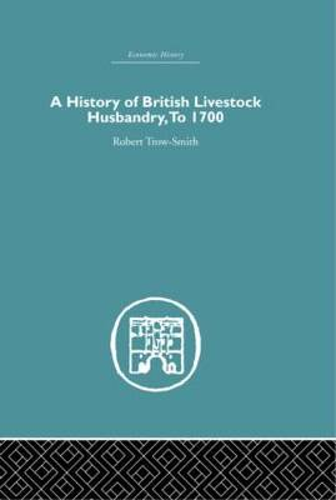 A History of British Livestock Husbandry, to 1700 (Hardback)